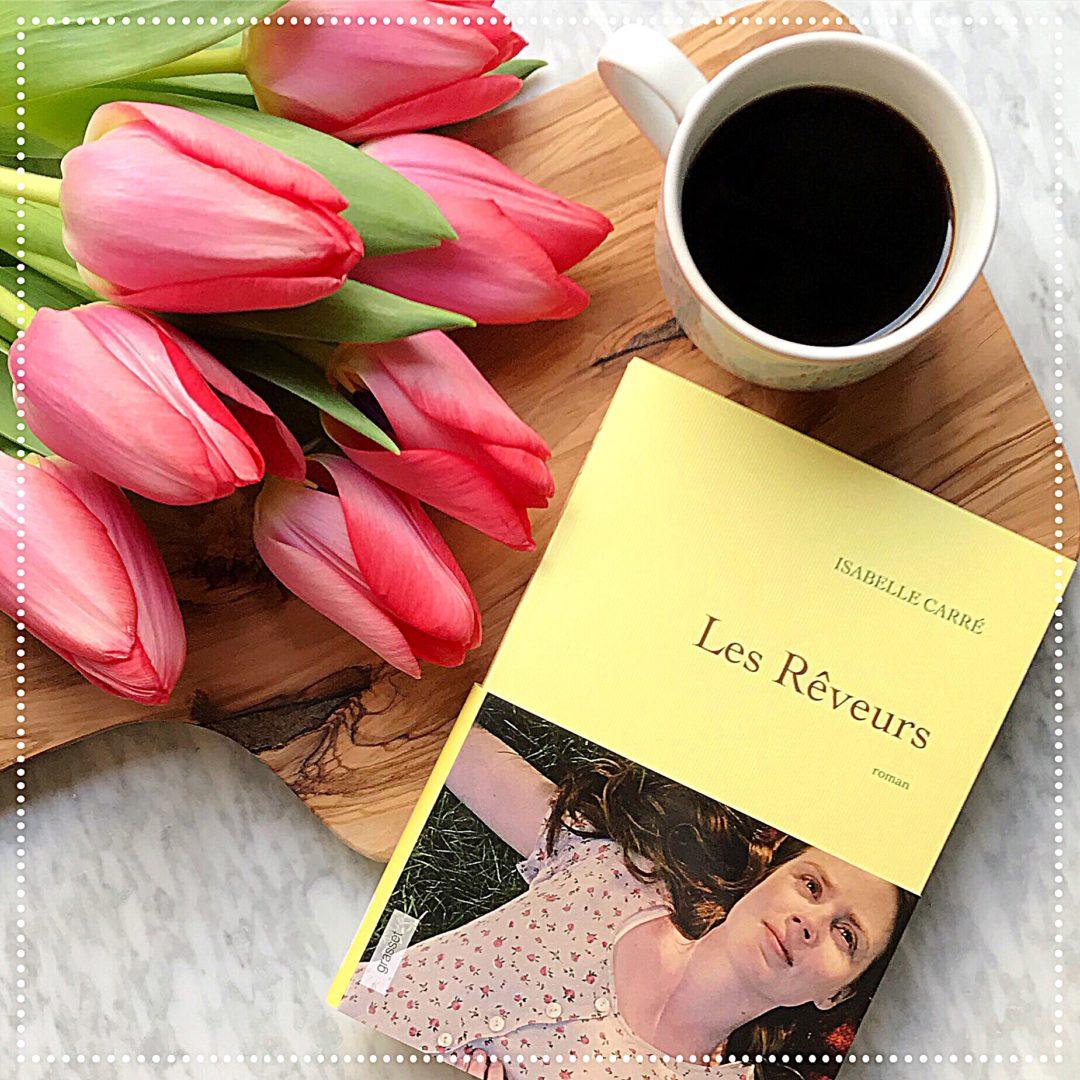 booksnjoy-Les rêveurs, Isabelle Carré : Grand Prix RTL-Lire 2018