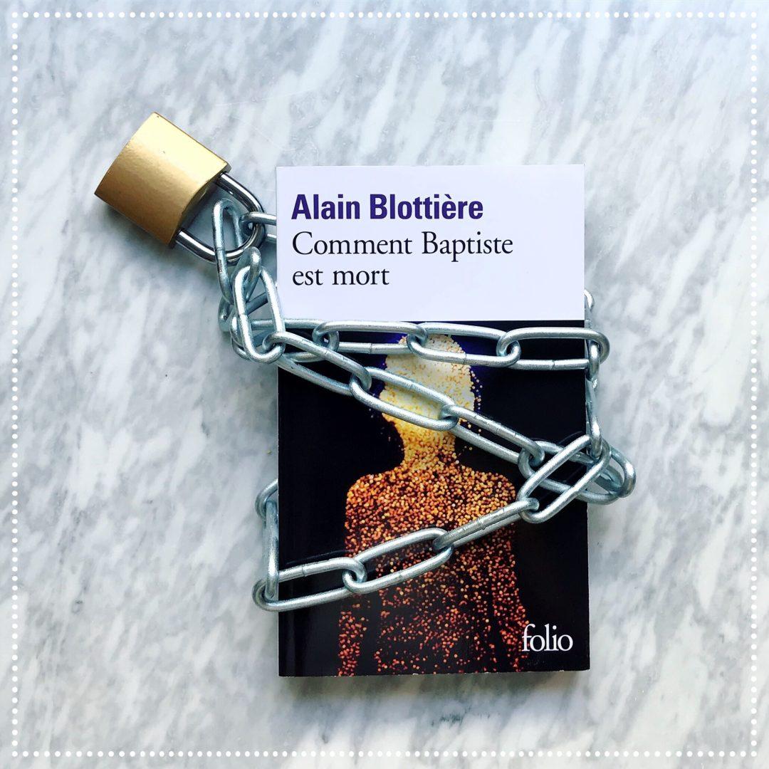 booksnjoy-Comment Baptiste est mort, Alain Blottière : le récit d'une aliénation & d'un endoctrinement au radicalisme djihadiste