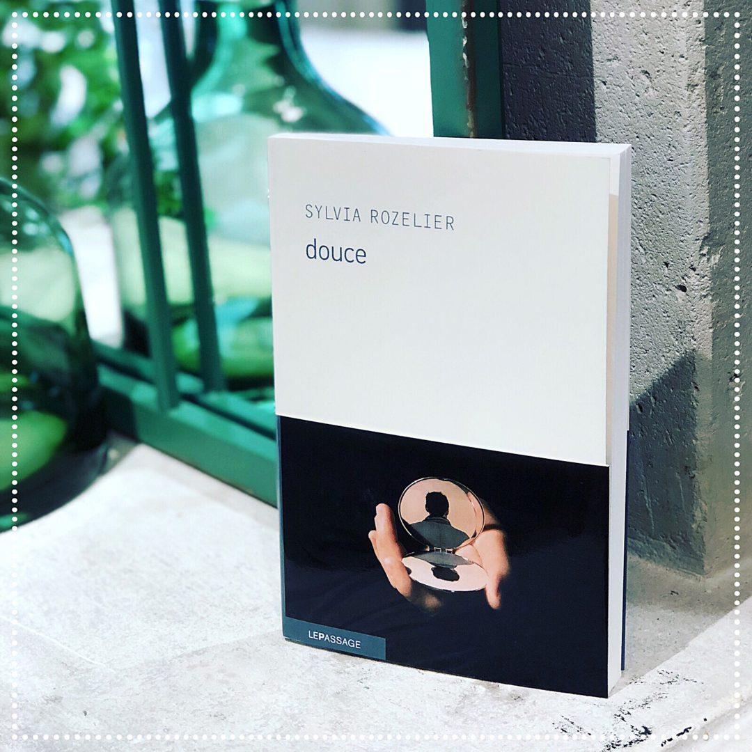 booksnjoy-Douce, Sylvia Rozelier : rentrée littéraire 2018 (#RL2018)
