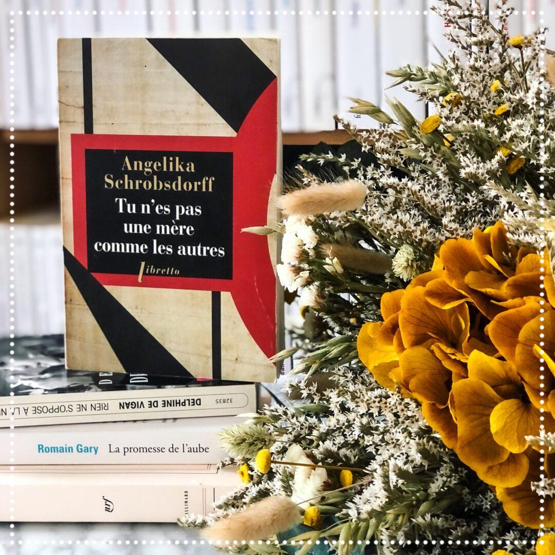 booksnjoy-tu-nes-pas-une-mere-comme-les-autres-angelika-schrobsdorff
